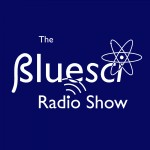 The BlueSci Radio Show